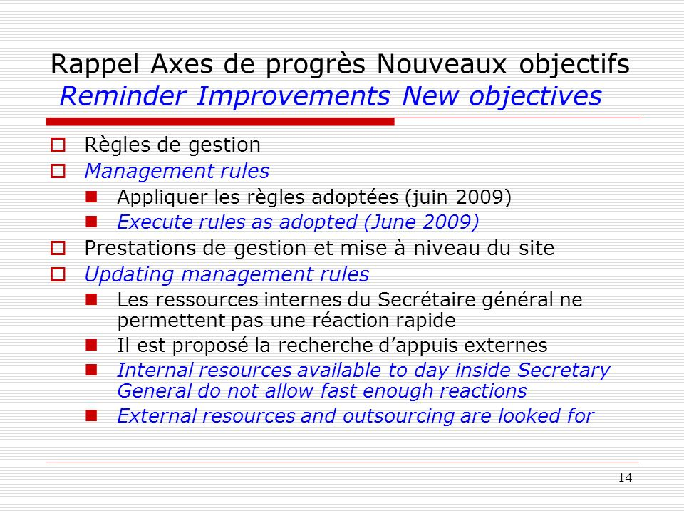 Rappel Axes de progrès Nouveaux objectifs Reminder Improvements New objectives