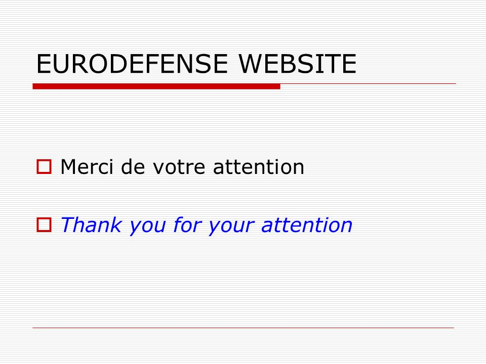 EURODEFENSE WEBSITE Merci de votre attention
