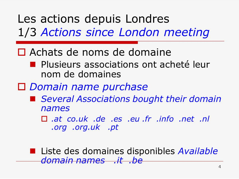Les actions depuis Londres 1/3 Actions since London meeting