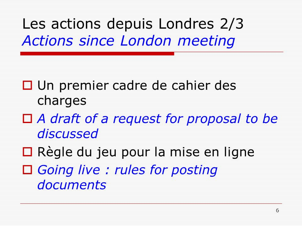 Les actions depuis Londres 2/3 Actions since London meeting