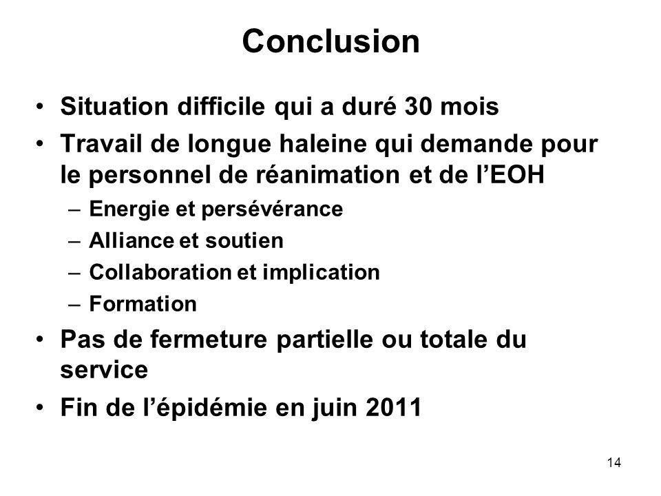 Conclusion Situation difficile qui a duré 30 mois
