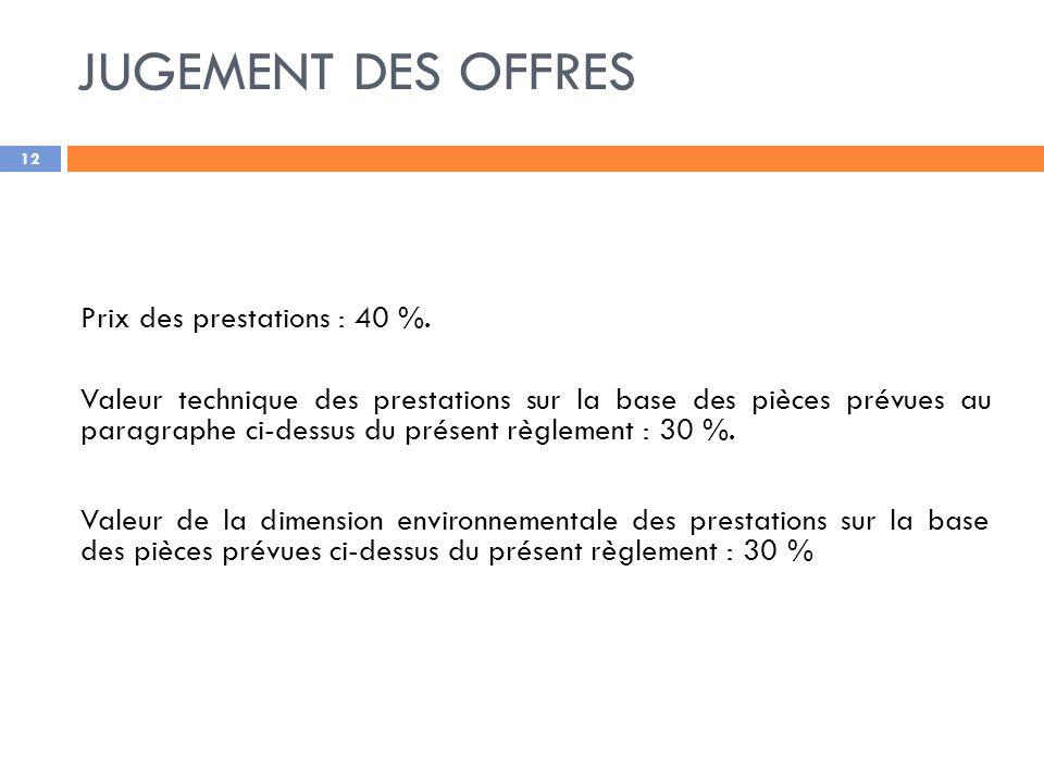 JUGEMENT DES OFFRES Prix des prestations : 40 %.