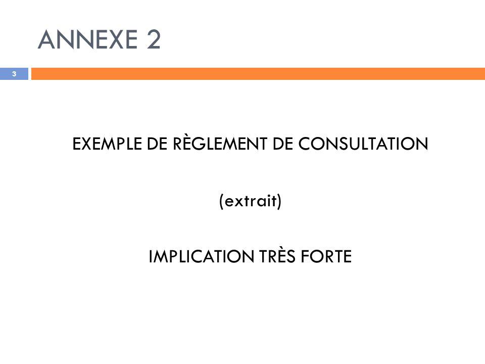 ANNEXE 2 EXEMPLE DE RÈGLEMENT DE CONSULTATION (extrait)