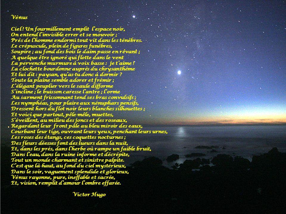Vénus Ciel ! Un fourmillement emplit l'espace noir, On entend l'invisible errer et se mouvoir ;
