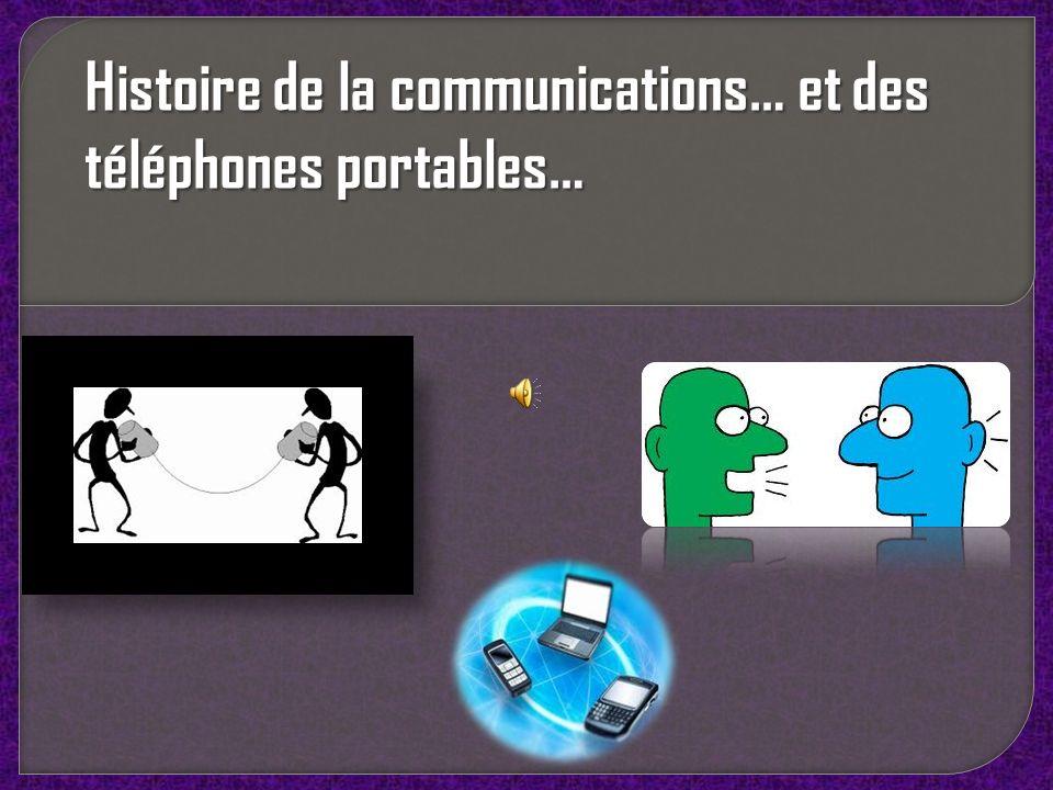 Histoire de la communications… et des téléphones portables…