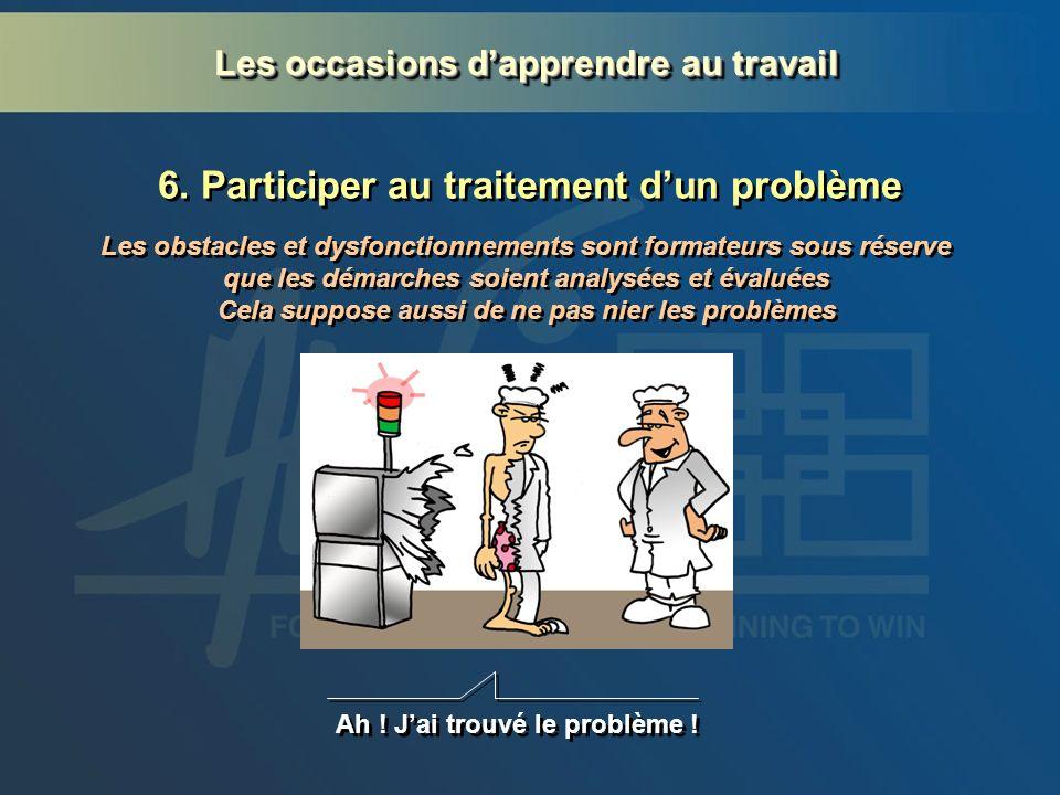 6. Participer au traitement d'un problème