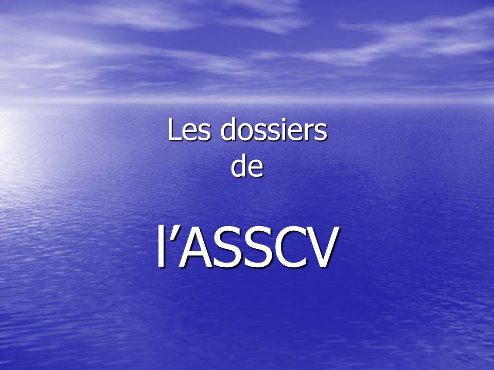 Les dossiers de l'ASSCV