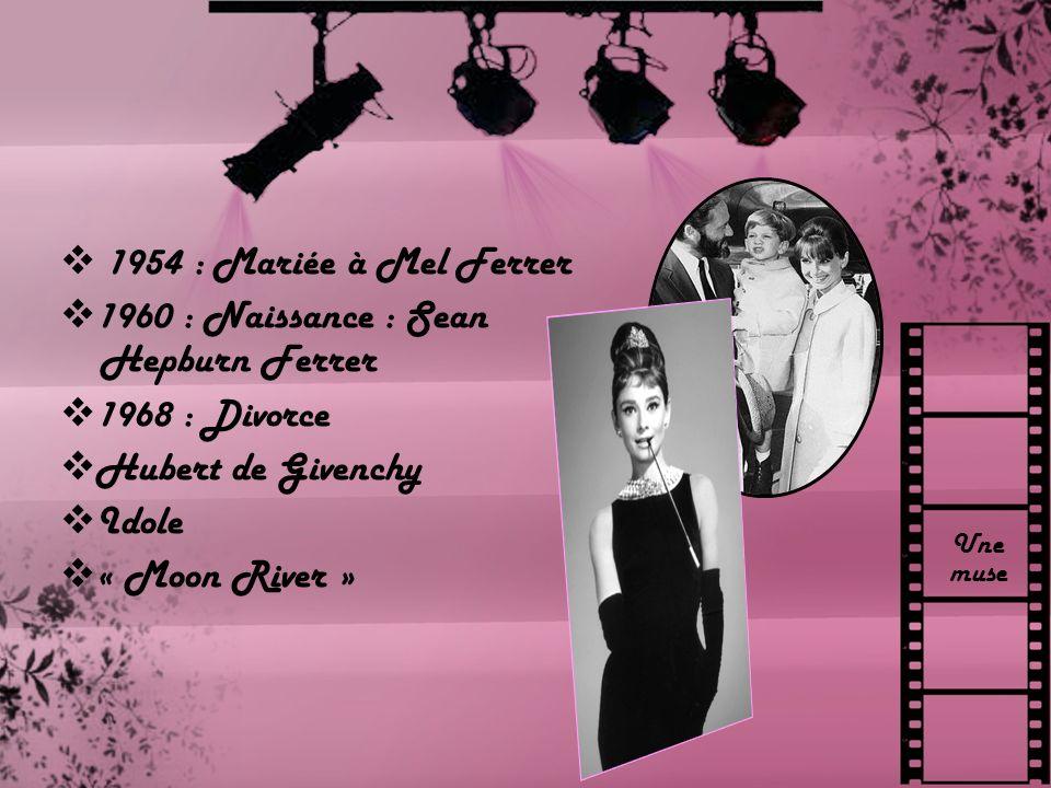 1960 : Naissance : Sean Hepburn Ferrer 1968 : Divorce