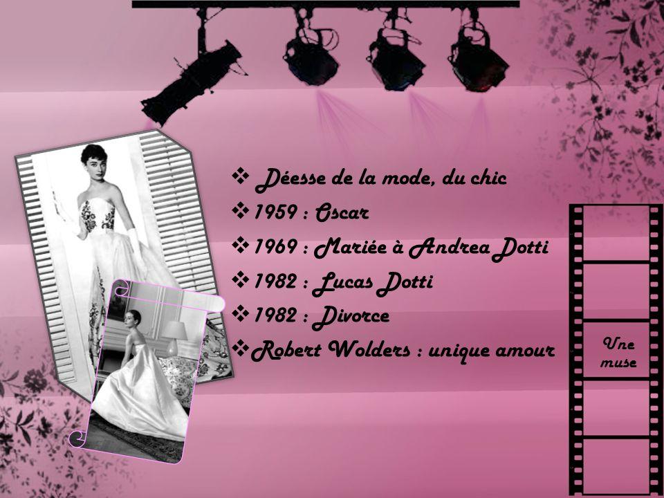 Déesse de la mode, du chic 1959 : Oscar 1969 : Mariée à Andrea Dotti