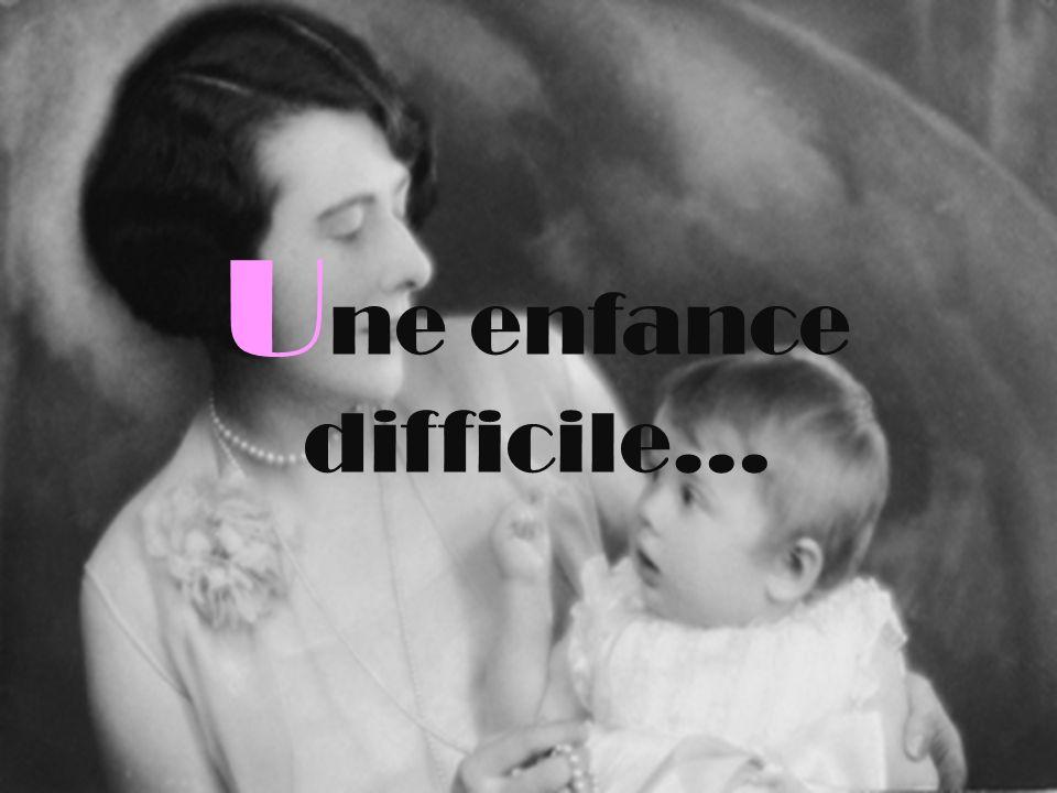 Une enfance difficile…