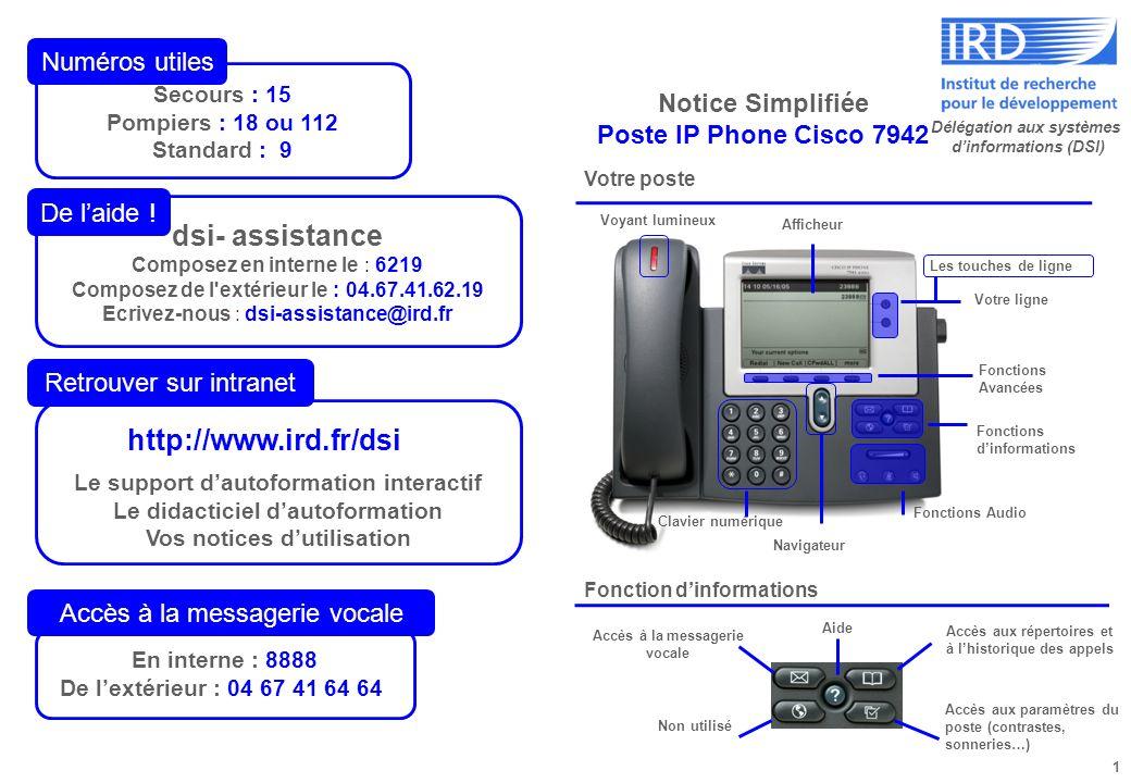dsi- assistance http://www.ird.fr/dsi Numéros utiles Notice Simplifiée