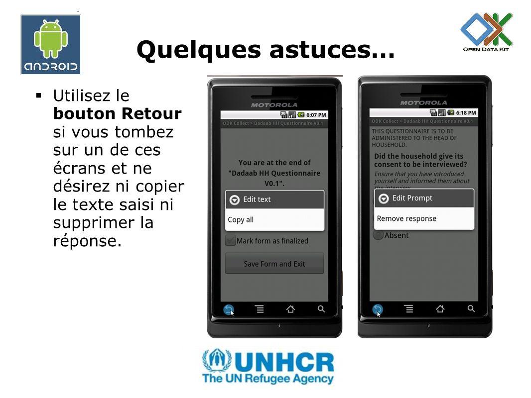 Quelques astuces… Utilisez le bouton Retour si vous tombez sur un de ces écrans et ne désirez ni copier le texte saisi ni supprimer la réponse.