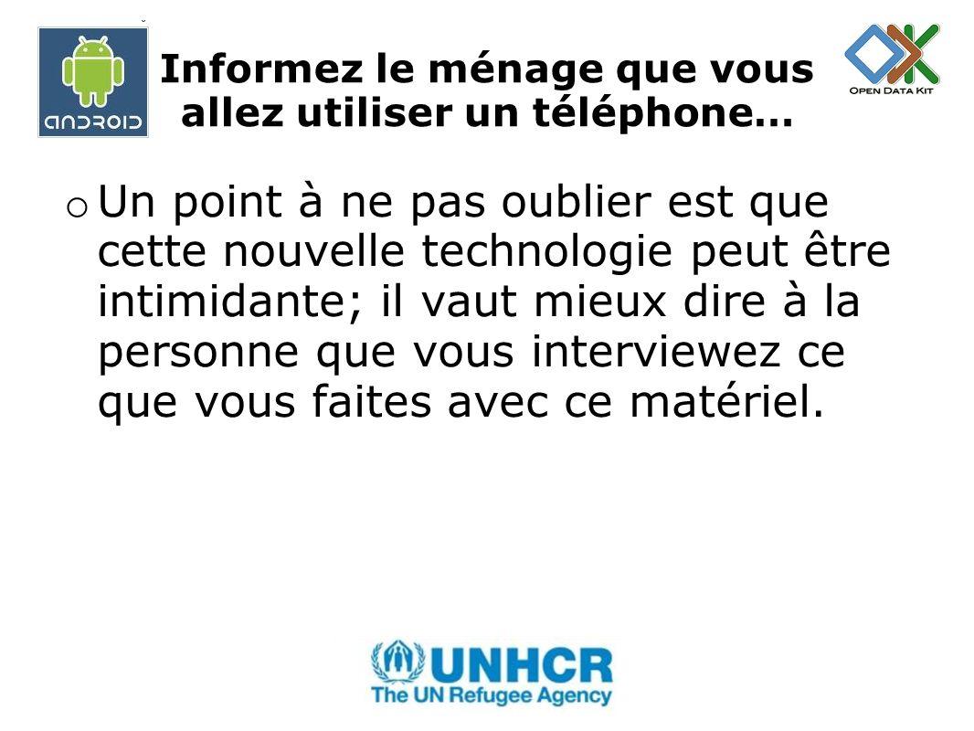 Informez le ménage que vous allez utiliser un téléphone…