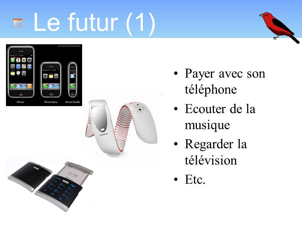Le futur (1) Payer avec son téléphone Ecouter de la musique