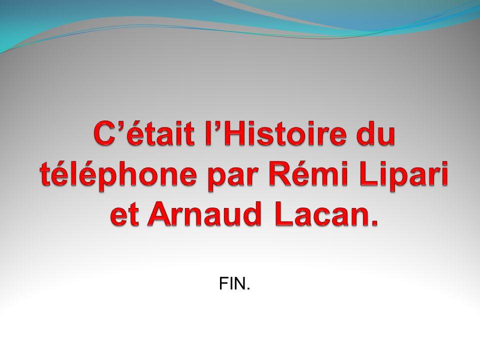 C'était l'Histoire du téléphone par Rémi Lipari et Arnaud Lacan.