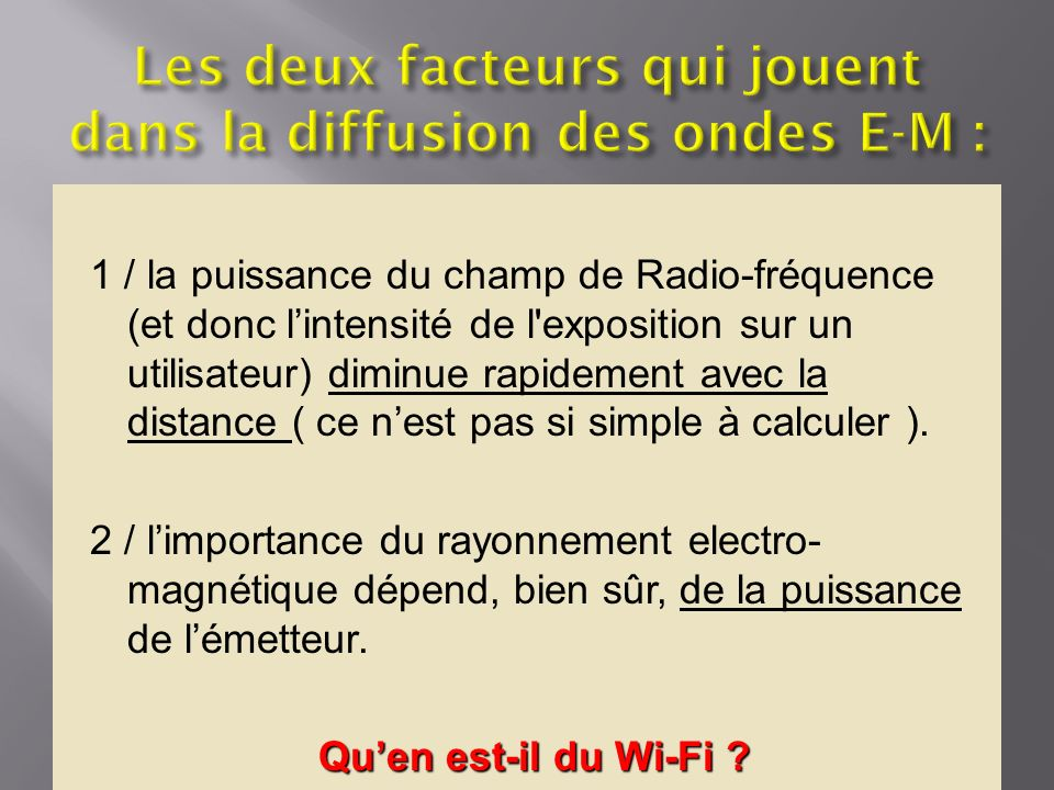 Les deux facteurs qui jouent dans la diffusion des ondes E-M :