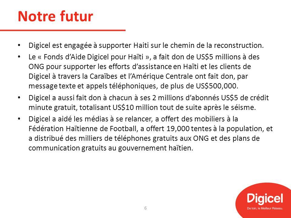 Notre futur Digicel est engagée à supporter Haiti sur le chemin de la reconstruction.