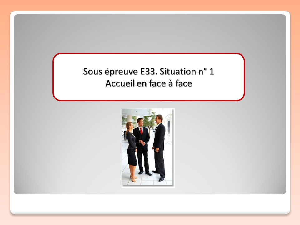 Sous épreuve E33. Situation n° 1