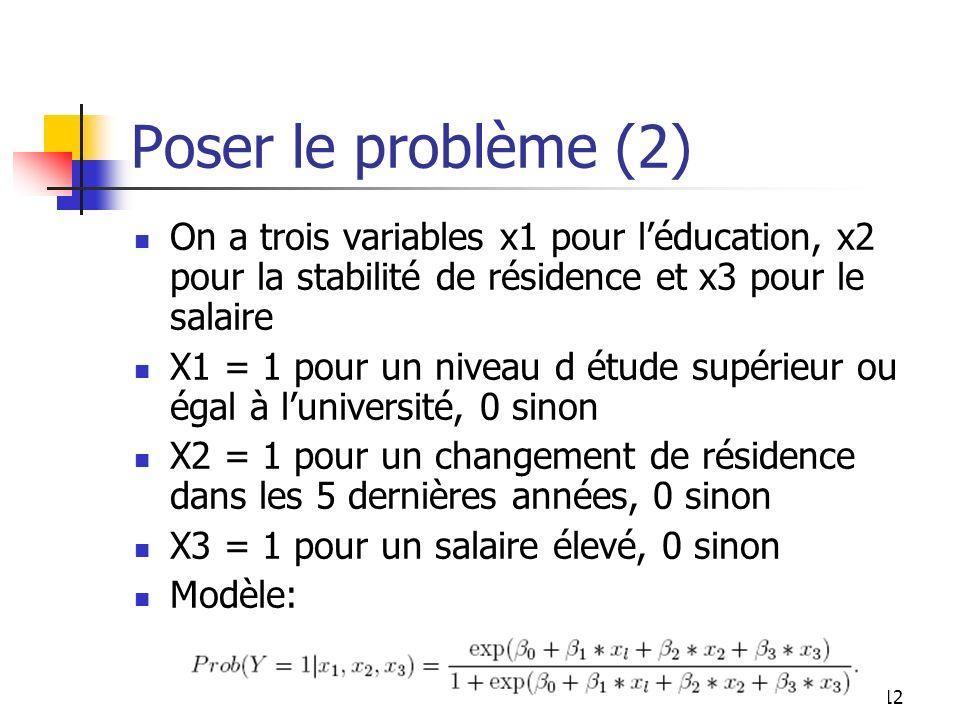 Poser le problème (2) On a trois variables x1 pour l'éducation, x2 pour la stabilité de résidence et x3 pour le salaire.
