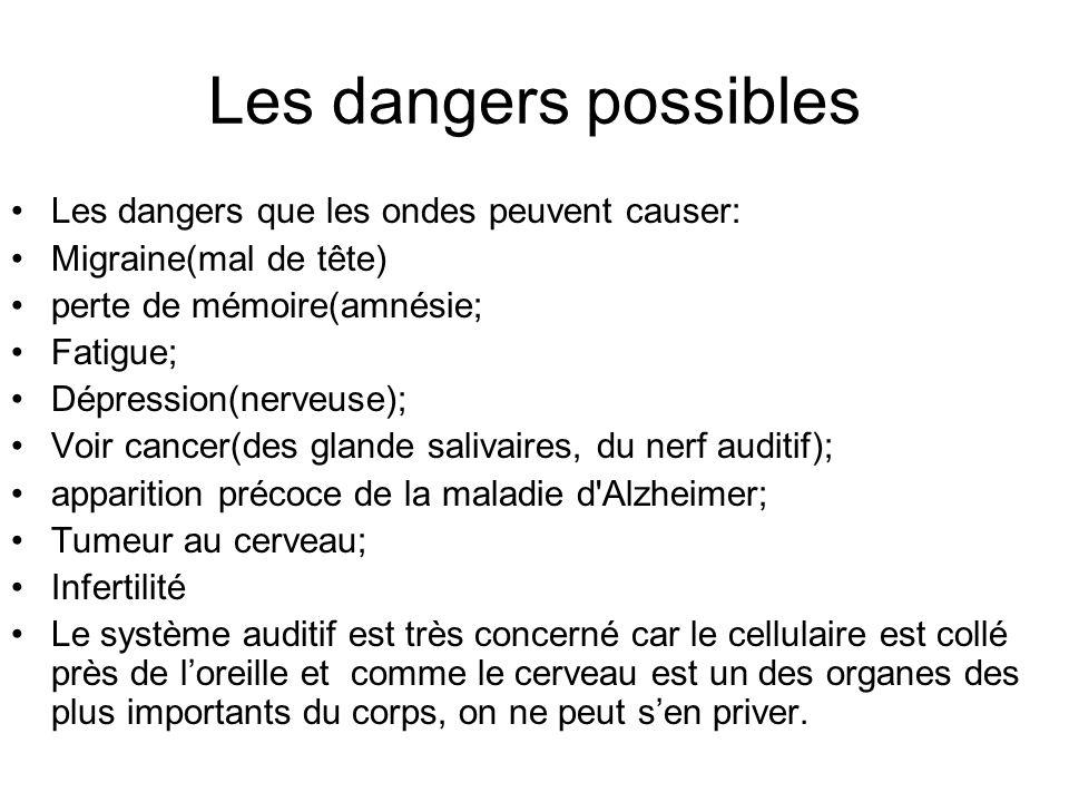 Les dangers possibles Les dangers que les ondes peuvent causer: