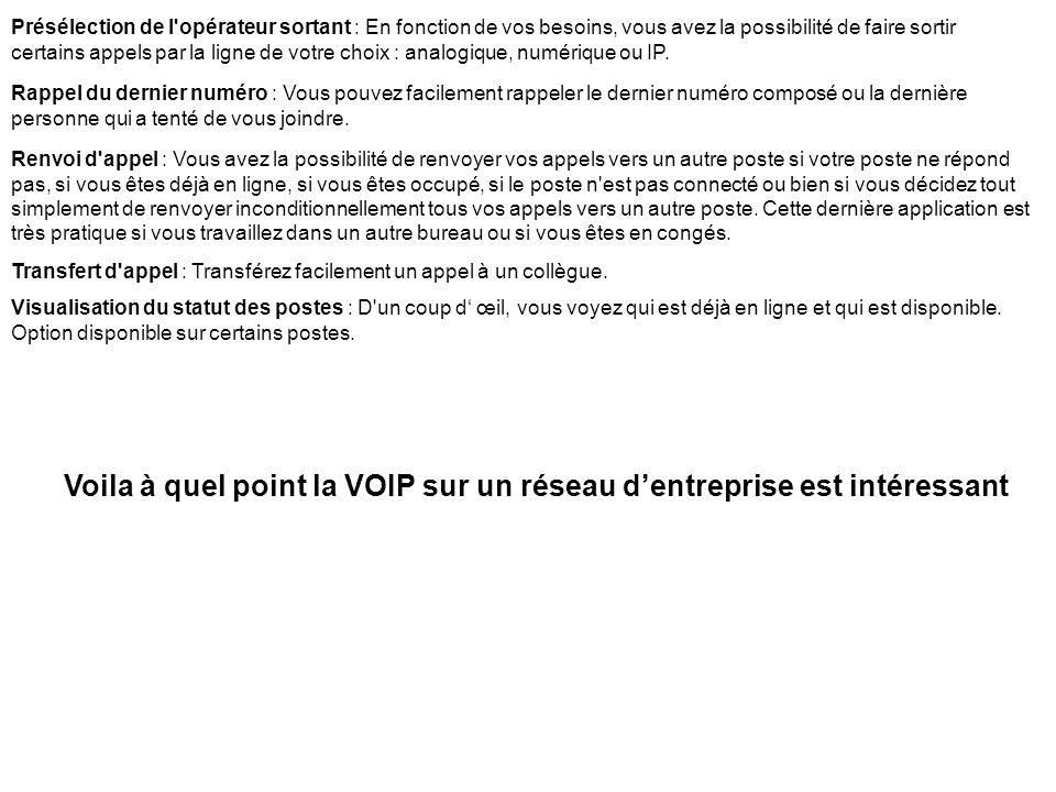 Voila à quel point la VOIP sur un réseau d'entreprise est intéressant