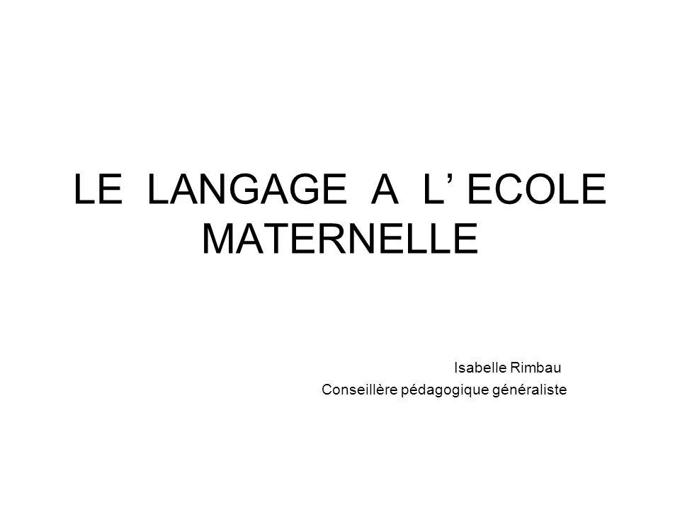 LE LANGAGE A L' ECOLE MATERNELLE