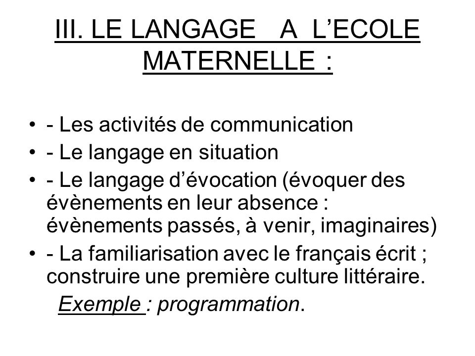 III. LE LANGAGE A L'ECOLE MATERNELLE :