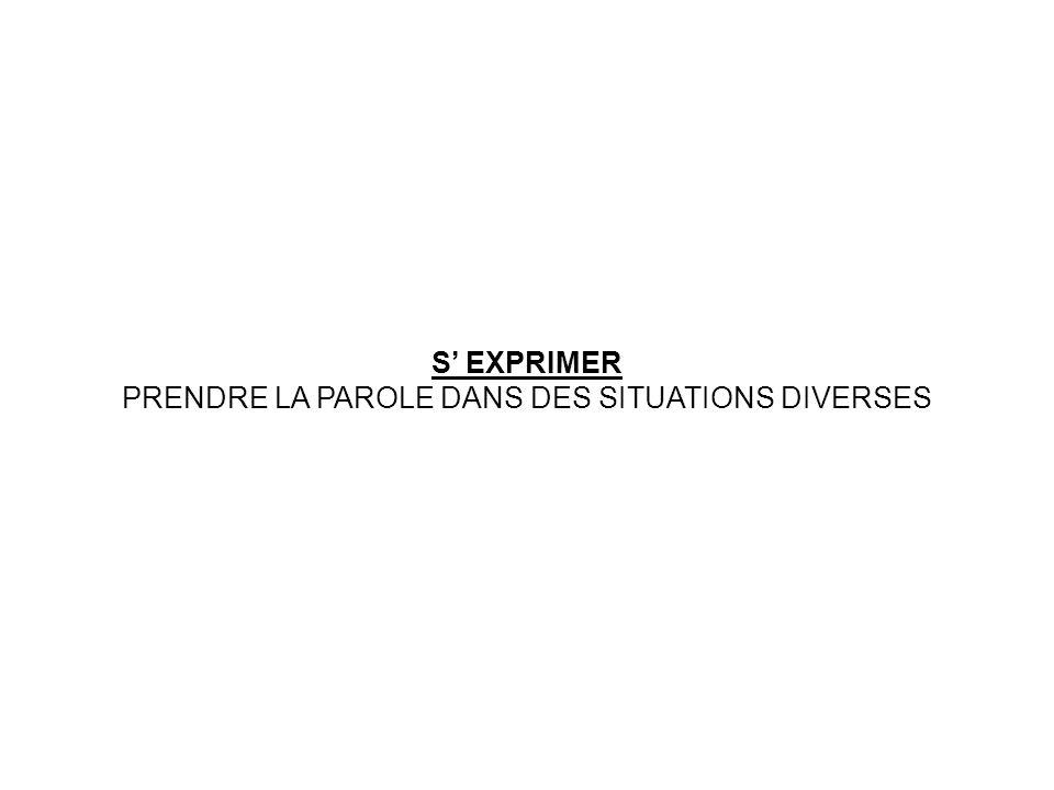 PRENDRE LA PAROLE DANS DES SITUATIONS DIVERSES