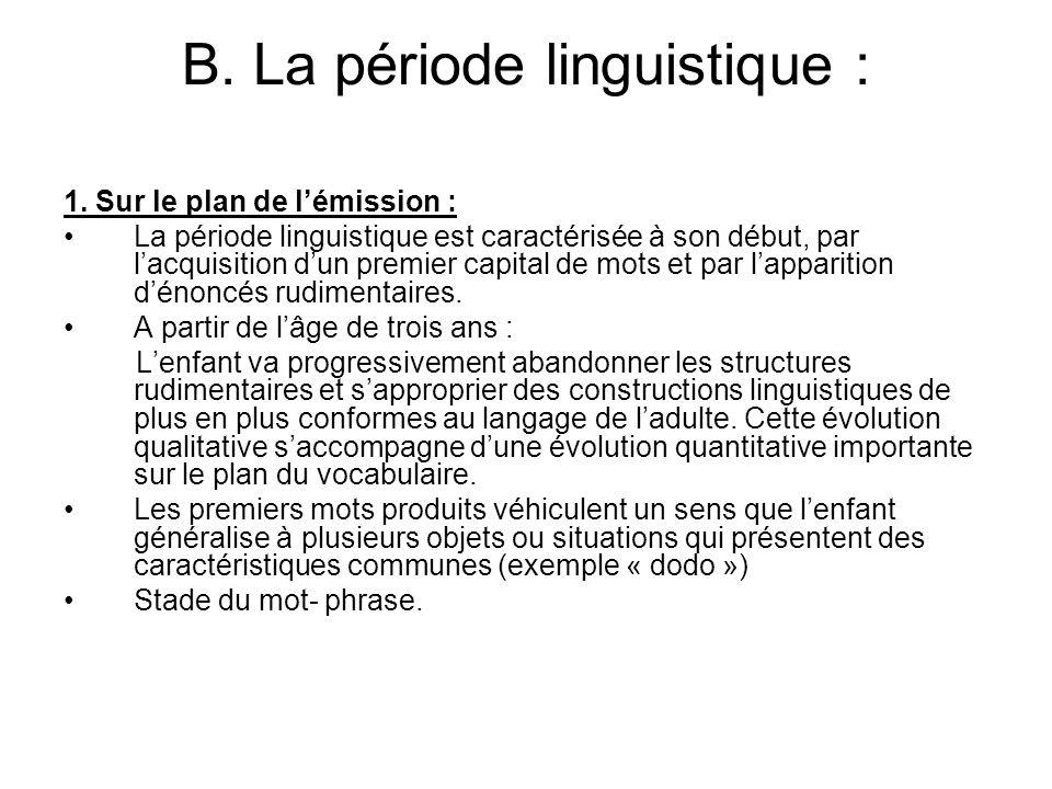 B. La période linguistique :