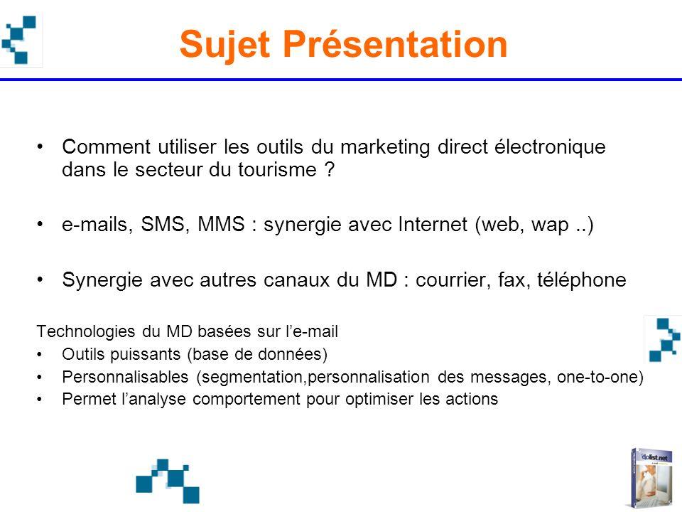 Sujet Présentation Comment utiliser les outils du marketing direct électronique dans le secteur du tourisme