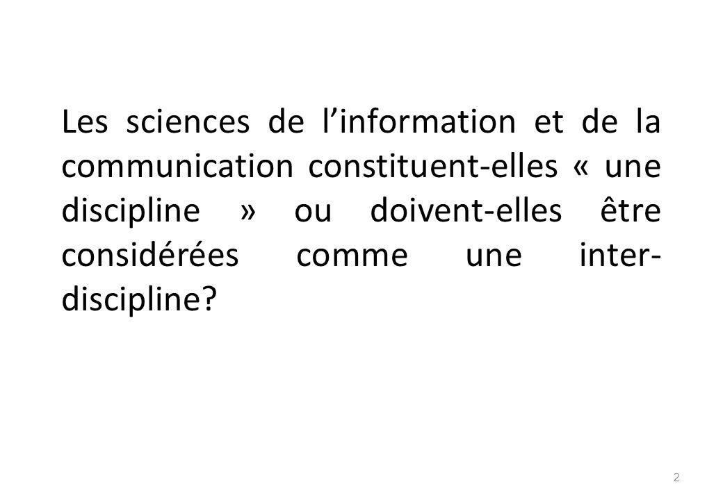 Les sciences de l'information et de la communication constituent-elles « une discipline » ou doivent-elles être considérées comme une inter-discipline