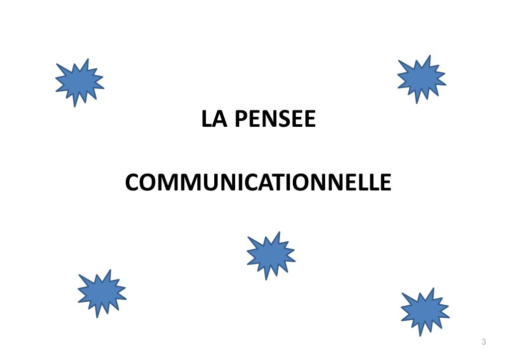 LA PENSEE COMMUNICATIONNELLE