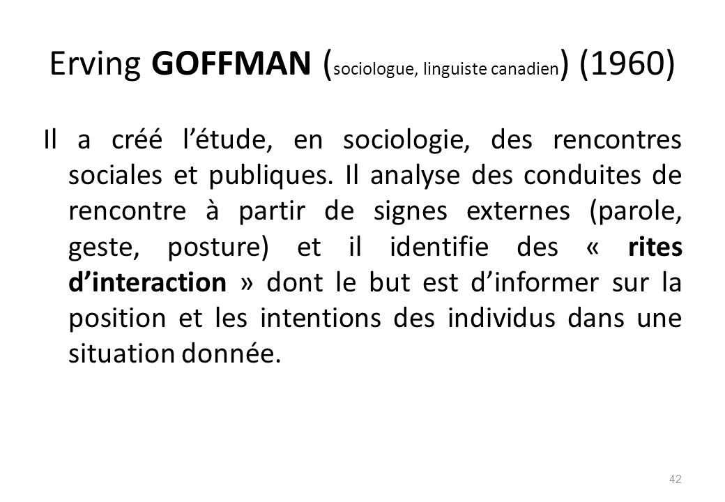 Erving GOFFMAN (sociologue, linguiste canadien) (1960)
