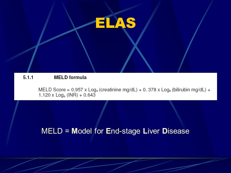 ELAS MELD = Model for End-stage Liver Disease