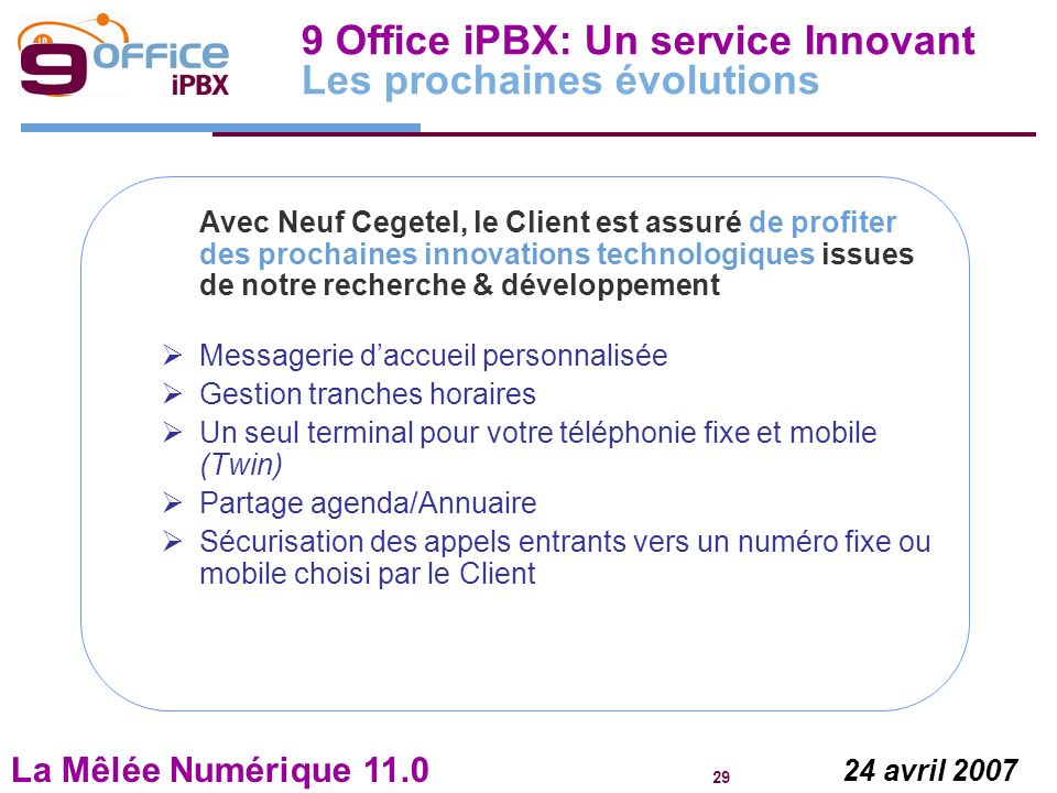 9 Office iPBX: Un service Innovant Les prochaines évolutions