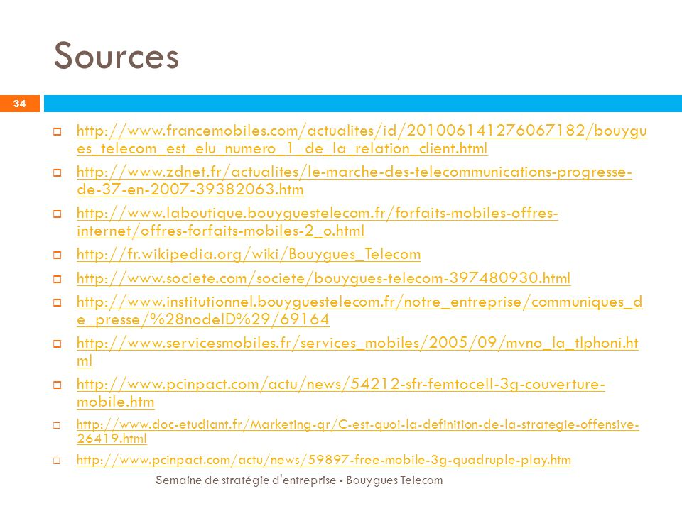 Sources http://www.francemobiles.com/actualites/id/201006141276067182/bouygu es_telecom_est_elu_numero_1_de_la_relation_client.html.