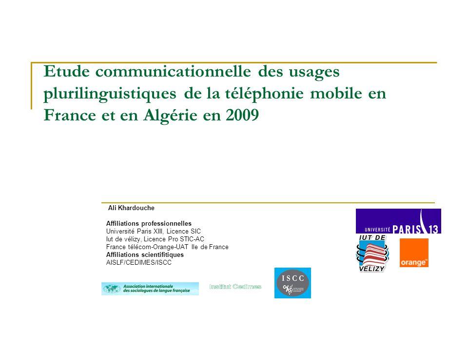Etude communicationnelle des usages plurilinguistiques de la téléphonie mobile en France et en Algérie en 2009
