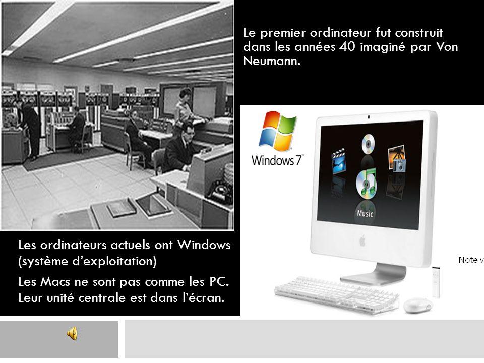 Le premier ordinateur fut construit dans les années 40 imaginé par Von Neumann.