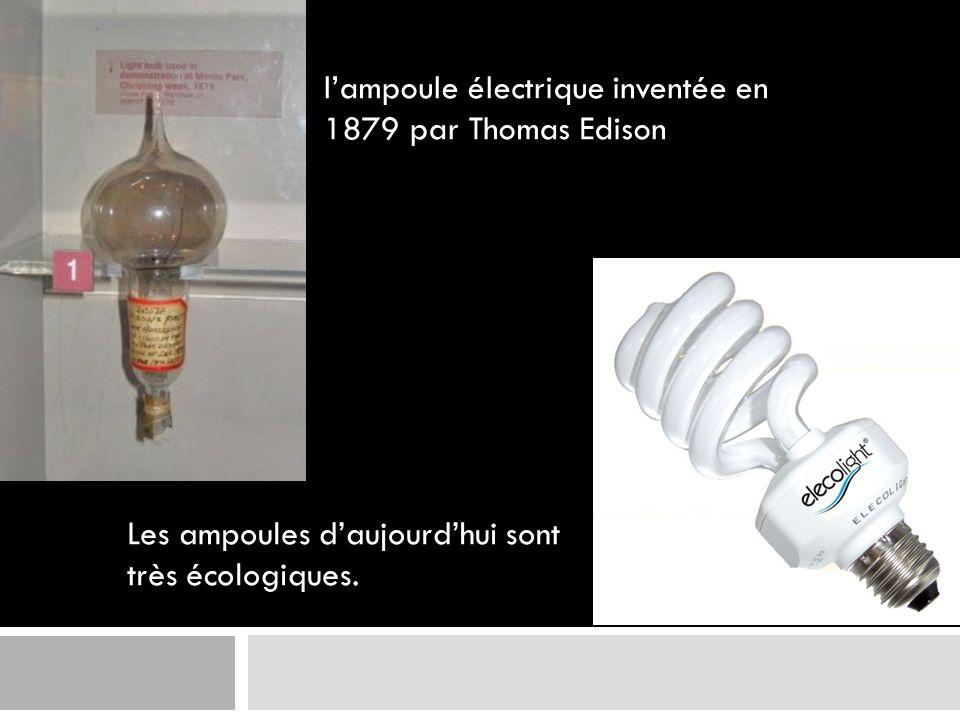 l'ampoule électrique inventée en 1879 par Thomas Edison