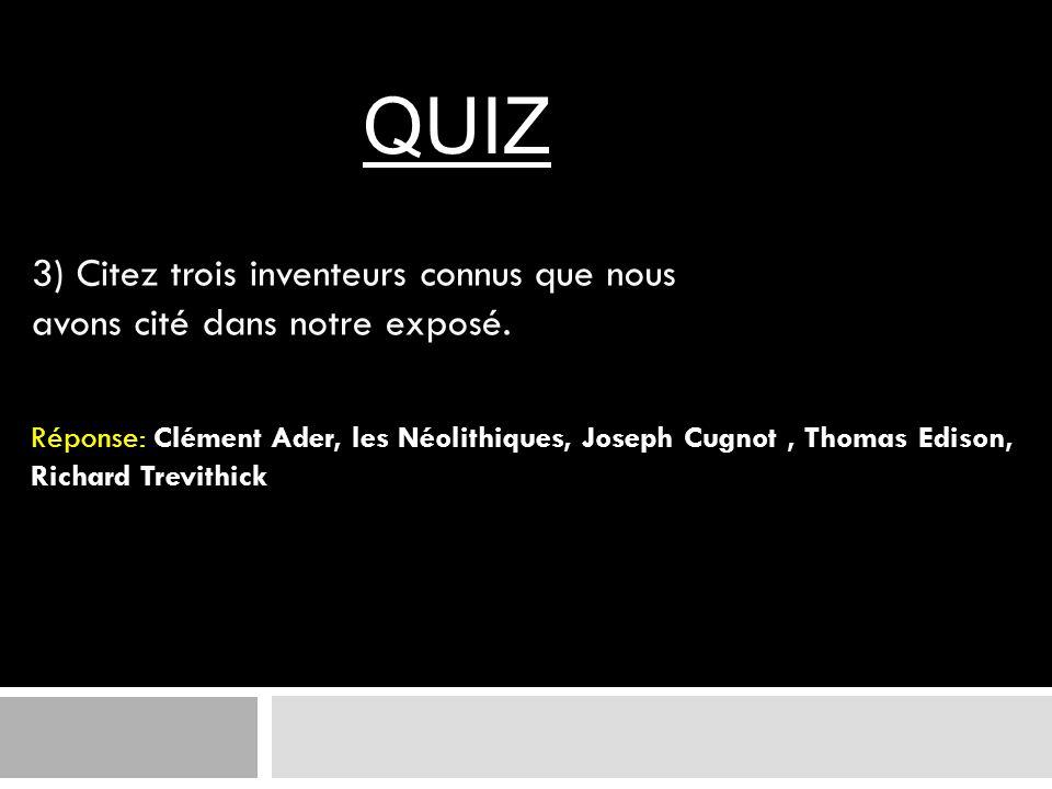 QUIZ 3) Citez trois inventeurs connus que nous avons cité dans notre exposé.