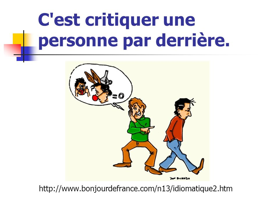 C est critiquer une personne par derrière.