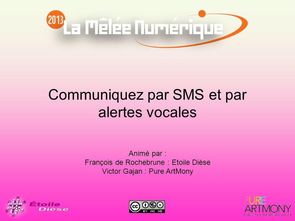 Communiquez par SMS et par alertes vocales