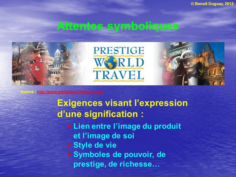 Attentes symboliques Source : http://www.prestigeworldtravel.com/ Exigences visant l'expression d'une signification :