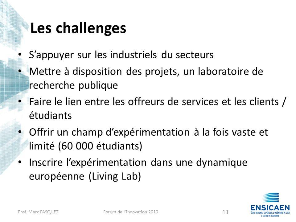 Les challenges S'appuyer sur les industriels du secteurs