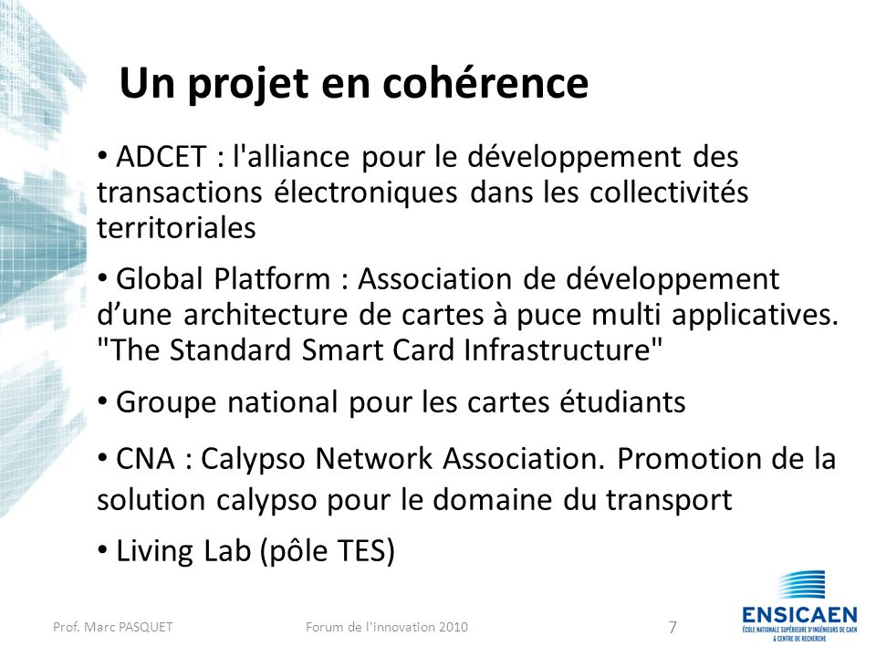 Un projet en cohérence ADCET : l alliance pour le développement des transactions électroniques dans les collectivités territoriales.