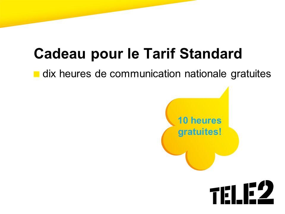 Cadeau pour le Tarif Standard