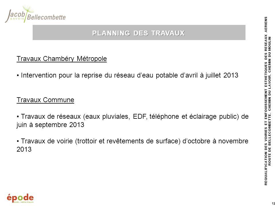 PLANNING DES TRAVAUX Travaux Chambéry Métropole. • Intervention pour la reprise du réseau d'eau potable d'avril à juillet 2013.