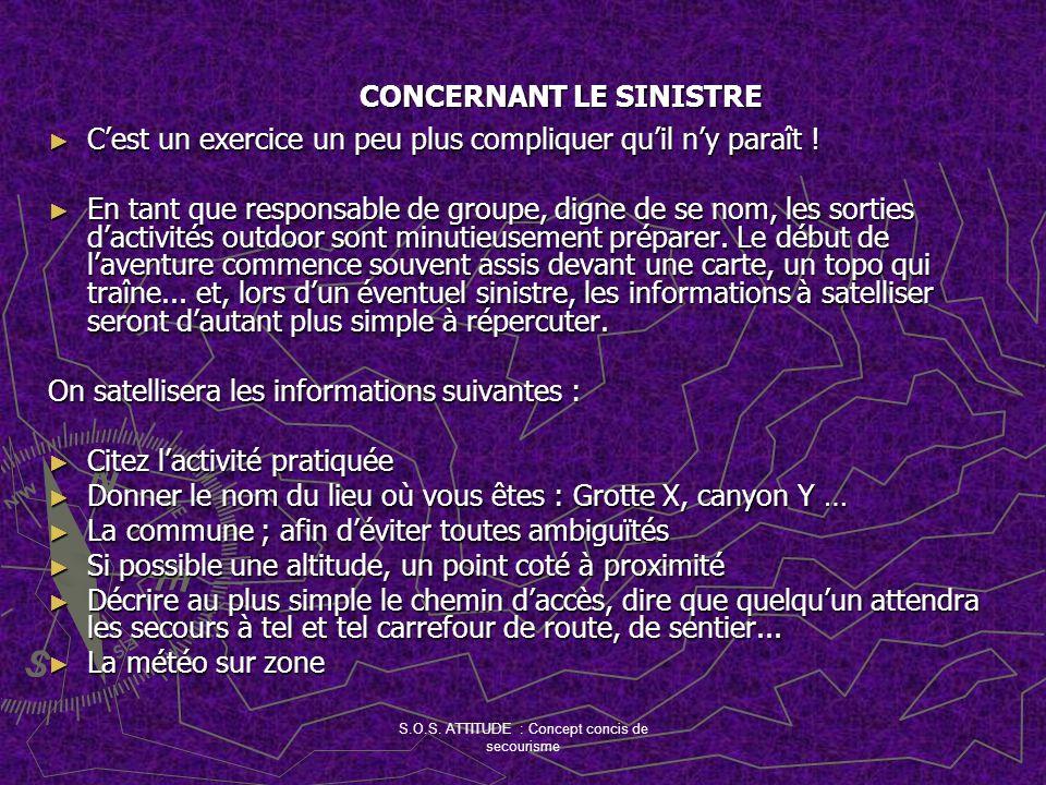 CONCERNANT LE SINISTRE