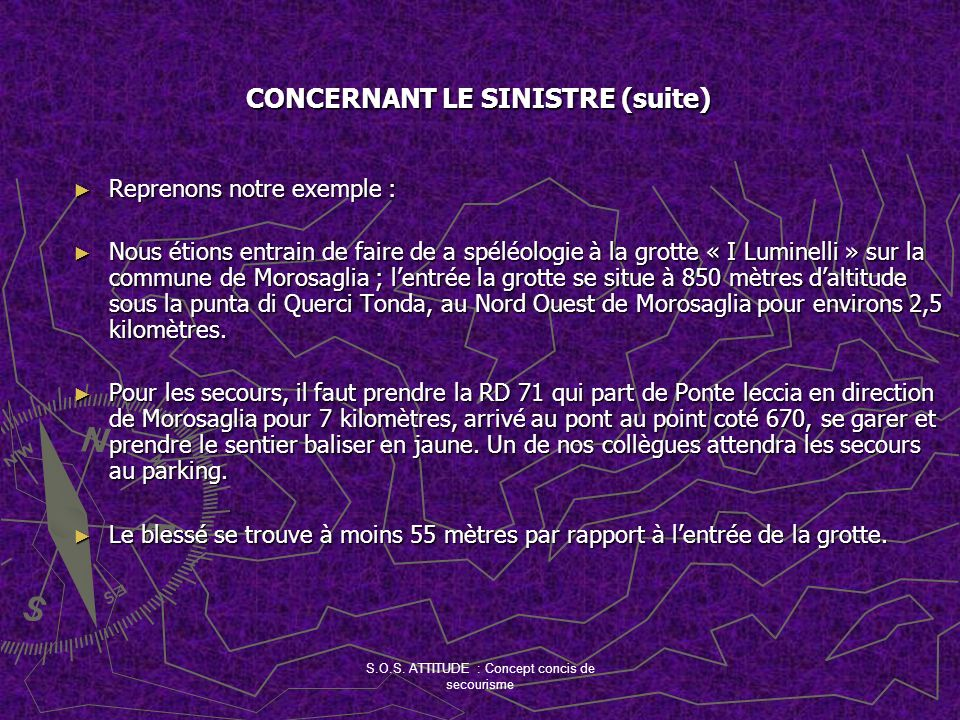CONCERNANT LE SINISTRE (suite)