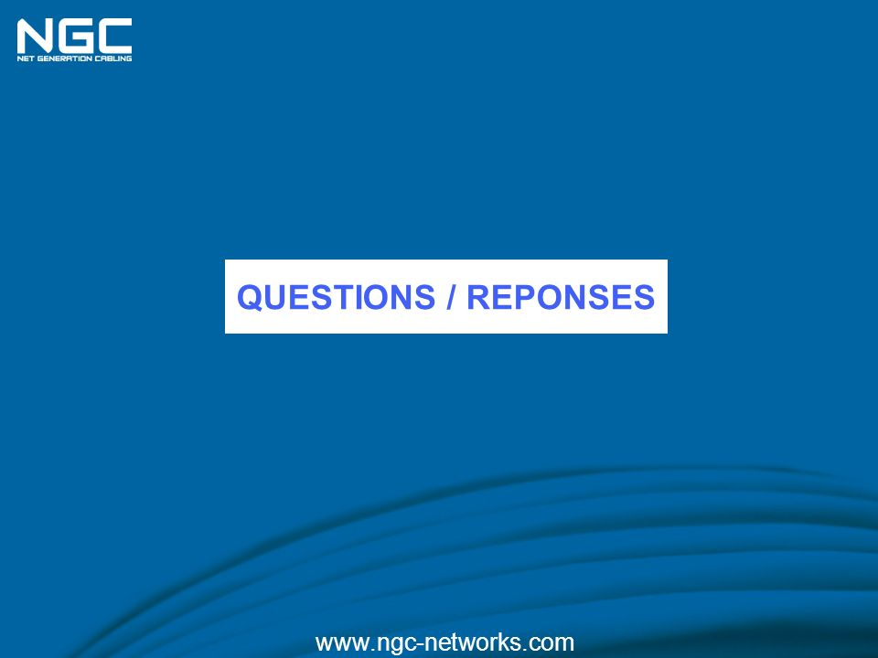 QUESTIONS / REPONSES www.ngc-networks.com